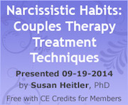 Narcissistic Habits: Couples Therapy Treatment Techniques - 09-19-2014 - Free with CE Credits for Members